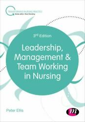 Leadership Management And Team Working In Nursing - New Hardcover