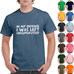 In My Defense I Was Left Unsupervised Adult T Shirt Rude Sarcastic Funny Gift