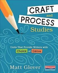 Craft and Process Studies : Units That Provide Writers with Choice of Genre ...