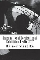 International Horticultural Exhibition Berlin 2017: An Orthochromatic Approac...