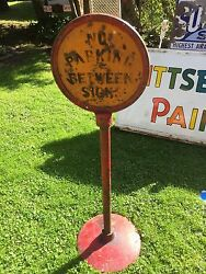 Very Rare Vintage No Parking Between Signs Sign With Original Pole And Base