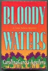 Carolina Garcia-aguilera / Bloody Waters A Lupe Solano Mystery Signed 1st 1996