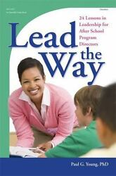 Lead The Way 24 Lessons In Leadership For After School Program Directors