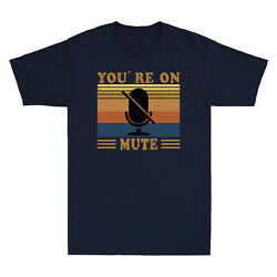 Youand039re On Mute T-shirt Muted Home Office And Home School Funny Menand039s Cotton Tee