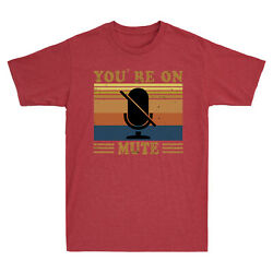 Youand039re On Mute T-shirt Muted Home Office And Home School Funny Short Sleeve Tee