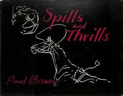 Spills And Thrills 1933 Brown Paul W/ Original Pencil Drawing