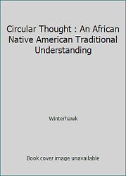 Circular Thought An African Native American Traditional Understanding