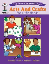 Arts And Crafts For Little Hands By The Mailbox Books Staff