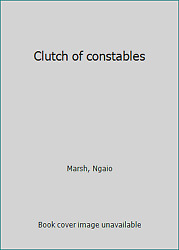 Clutch of constables by Marsh Ngaio $4.58