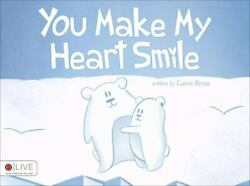 You Make My Heart Smile By Laura Bryan