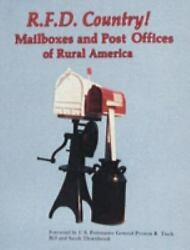 R. F. D. Country Mailboxes And Post Offices Of Rural America