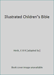 Illustrated Childrens Bible By Hirsh, E B R [adapted By]