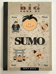 The Big Book Of Sumo History, Practice, Ritual, Fight By Mina Hall /near Mint