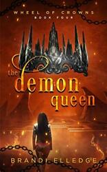The Demon Queen 4 Wheel Of Crowns By Elledge Brandi 1912775352 Free Shipping