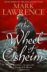 The Wheel Of Osheim Red Queenand039s War Book 3 By Lawrence Mark 000753163x