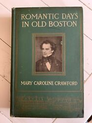 VINTAGE Romantic Days in Old Boston by Mary Caroline Crawford 1910 Very Good