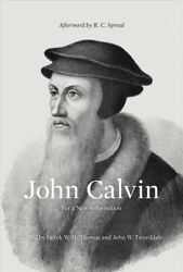 John Calvin : For a New Reformation Hardcover by Thomas Derek W. H. EDT ; ... $34.00