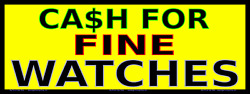 Cash For Fine Watches - Vinyl Banner- Rugged And Durable - Many Sizes Made In Usa