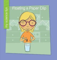 Floating a Paper Clip by Brooke Rowe