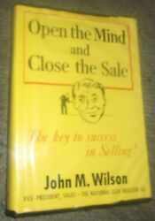 1st Edition Rare Book John Wilson Open The Mind And Close The Sale 1953 Hardco