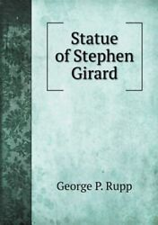 Statue Of Stephen Girard Brand New Free Shipping In The Us