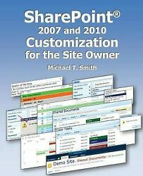 Sharepoint 2007 And 2010 Customization For The Site Owner By Michael T. Smith