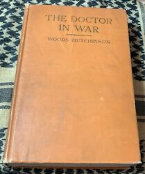 The Doctor In War Ww1 Important Wartime Account Of Doctor On Western Front 1917