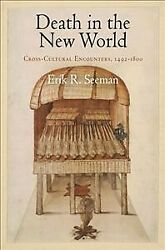 Death In The New World Cross-cultural Encounters 1492-1800 Paperback By S...