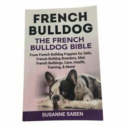 French Bulldog: The French Bulldog Bible: From French Bulldog Puppies for Sal...