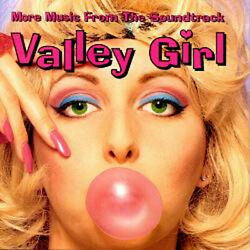 Valley Girl Soundtrack 1 And Rare More Music Soundtrack 2 Cd 1980s I Melt With You