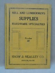 1922 Snow And Nealley Co Full Line Catalog Including Axes And Logging Tools Rare