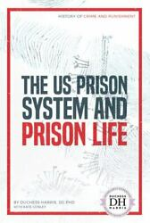 The Us Prison System And Prison Life By Duchess Harris Kate Conley