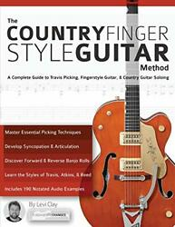 The Country Fingerstyle Guitar Method A Complete Guide To T... By Clay Mr Levi