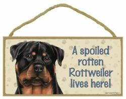 A spoiled rotten Rottweiler lives here Dog Sign 5quot;x10quot; NEW Wood Plaque