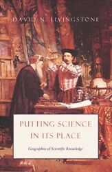 Putting Science In Its Place Geographies Of Scientific Knowledge Hardcover...