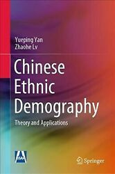 Chinese Ethnic Demography Theory And Applications Hardcover By Yan Yuepin...