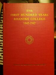 Rare The First Hundred Years Of Roanoke College 1842-1942, Salem, Virginia, 1st