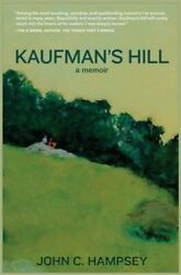 Kaufmanand039s Hill Hardcover By Hampsey John C. Like New Used Free Shipping I...