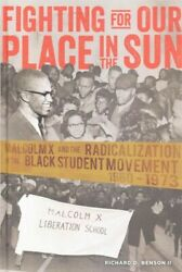 Fighting For Our Place In The Sun Malcolm X And The Radicalization Of The B...