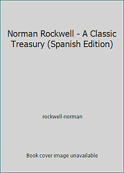 Norman Rockwell - A Classic Treasury Spanish Edition By Rockwell-norman