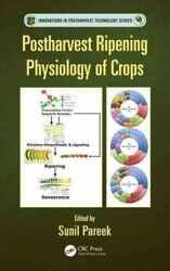 Postharvest Ripening Physiology Of Crops, Hardcover By Pareek, Sunil Edt, B...