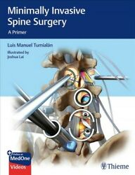 Minimally Invasive Spine Surgery A Primer, Hardcover By Tumialan, Luis Manu...