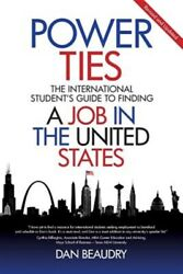 Power Ties The International Studentand039s Guide To Finding A Job In The United...