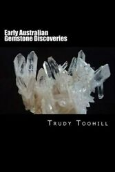Early Australian Gemstone Discoveries : Information on Where Gemstones Have B...