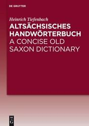 Altschsisches Handwrterbuch / A Concise Old Saxon Dictionary [german Edition]