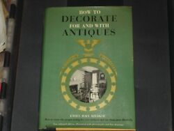 1959 Hardcover How To Decorate For And With Antiques By Ethel Hall Bjerkoe