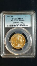 Rare 2008 W Pcgs Ms70 Buffalo Gold Piece Better Date 25 Coin Priced To Sell