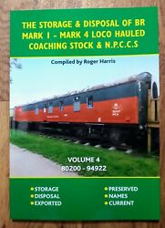 Storage And Disposal Of Br Mark 1-4 Loco Hauled Coaching Stock And Npccs Volume 4