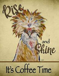 Rise amp; Shine It#x27;s Coffee Time Cute Fancy Chicken Tin Metal Sign Made In The USA