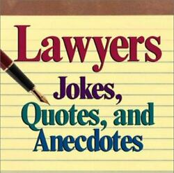 Lawyers Jokes, Quotes, And Anecdotes By Andrews Mcmeel Publishing Staff
